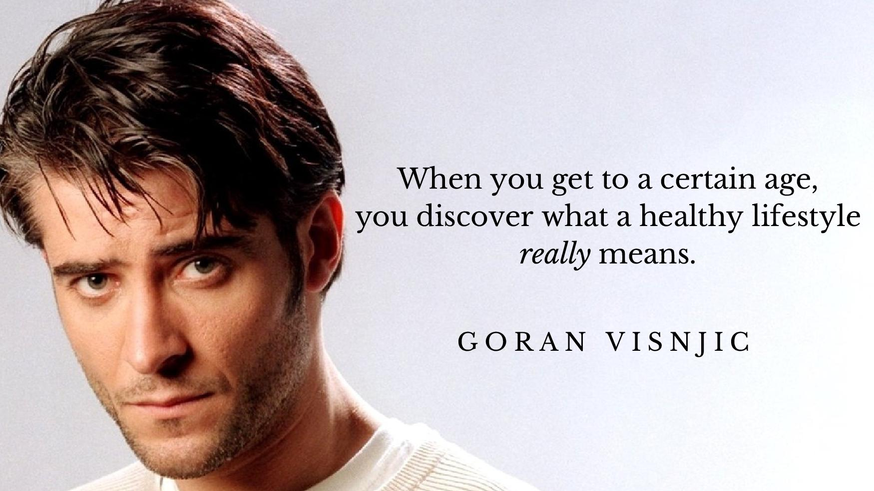 goran visnjic quote